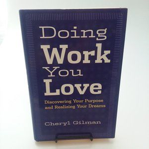 Book: Doing Work You Love by Cheryl Gilman